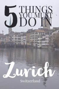 5 things you must do in Zurich, Switzerland | My Wandering Voyage travel blog