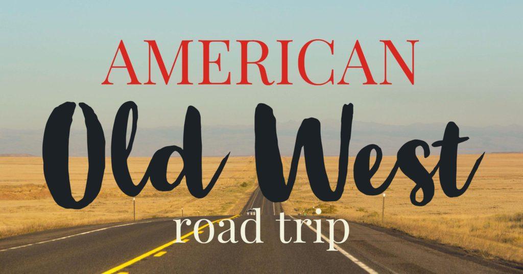 American Old West road trip