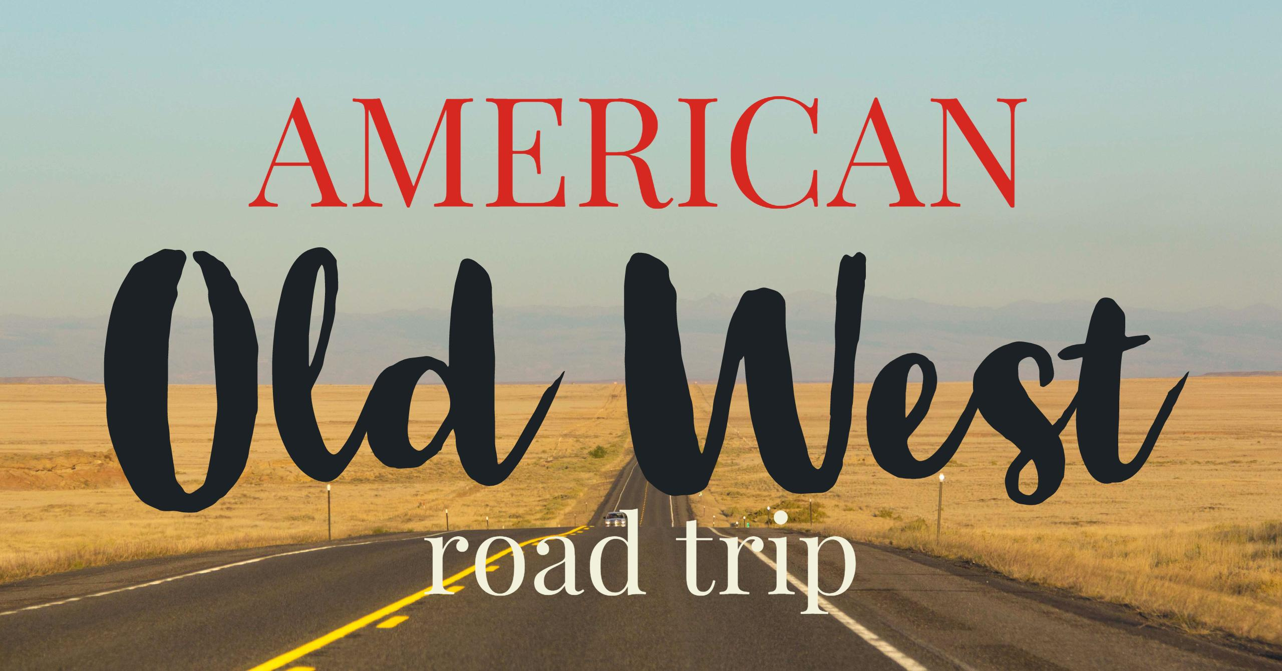 American Old West road Trip | My Wandering Voyage travel blog
