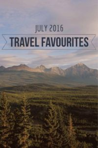 2016 July Travel Favourites Pinterest