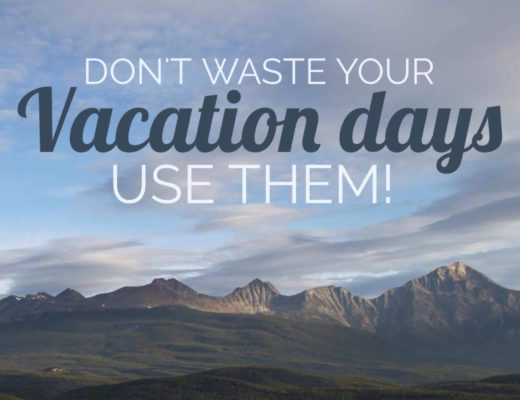 Don't waste your vacation days | My Wandering Voyage Travel Blog