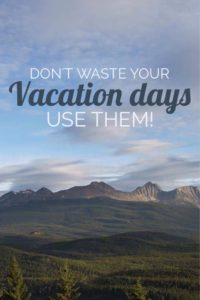 Don't waste your vacation days | My Wandering Voyage Travel Blog #travel #budget #travelbudget