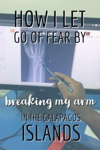 How I let go of fear by breaking my arm in the Galapagos Islands | My Wandering Voyage travel blog