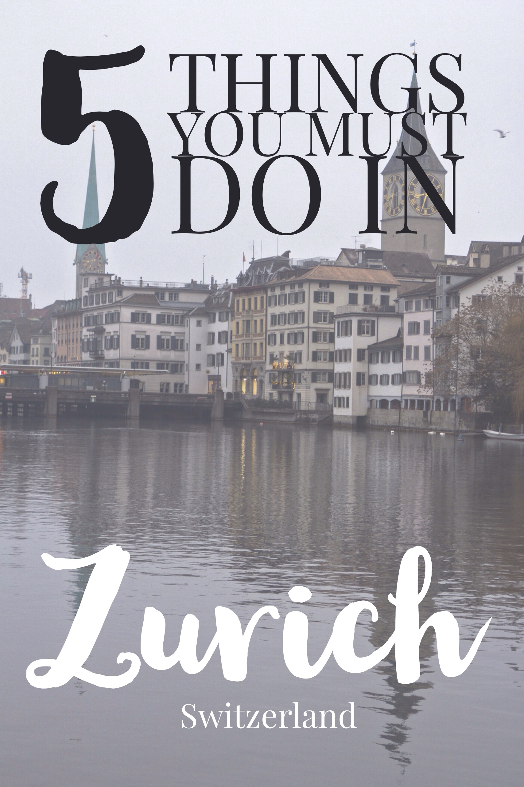 Must Do: 5 Must Do Things In Zurich, Switzerland