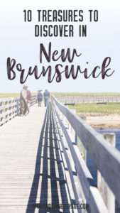 10 treasures to discover in New Brunswick, Canada. From rugged coasts to sandy beaches to French heritage and fresh seafood, New Brunswick has it all | My Wandering Voyage
