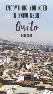 Everything you need to know about Quito, Ecuador – From safety tips to things to see, this is your guide to the Ecuadorian capital city of Quito. A must-see place for any South American traveller   My Wandering Voyage travel blog