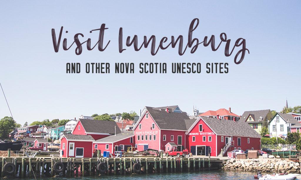 Visit Lunenburg and other Nova Scotia UNESCO sites