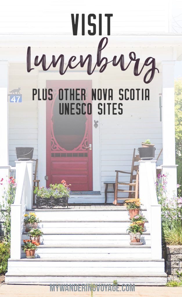 Visit Lunenburg and other UNESCO World Heritage Sites in Nova Scotia – Visit the quintessential fishing village in Nova Scotia with its bright colours and fresh seafood.   My Wandering Voyage travel blog