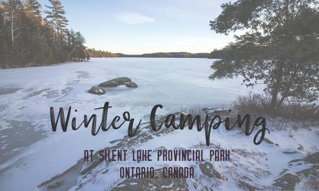 Winter Camping at Silent Lake Provincial Park