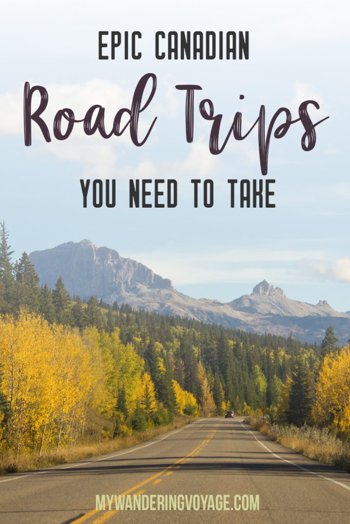 Epic road trips in Canada you need to take | There's no better way to explore Canada than by car. Take one of these epic road trips in Canada. Drive scenic routes and find the best stops along the way | My Wandering Voyage travel blog #Canada #roadtrip #BanffNationalPark #ExploreCanada