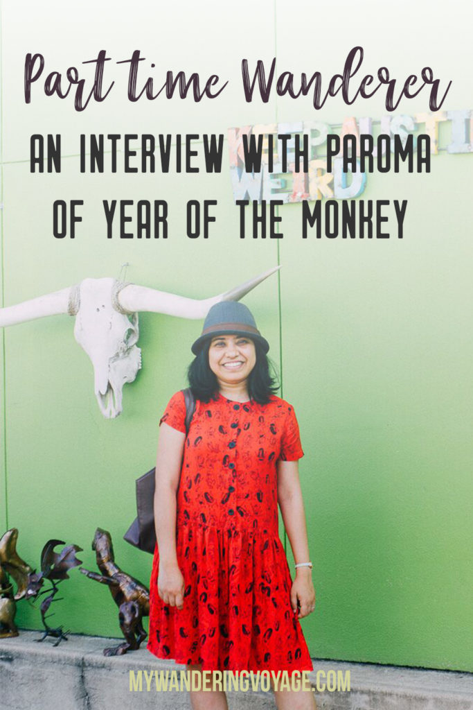 Part-time wanderers: Interview with Paroma - Share the love of travelling with other part-time travellers in this interview series. | My Wandering Voyage travel blog #travel #wandering #travelblog