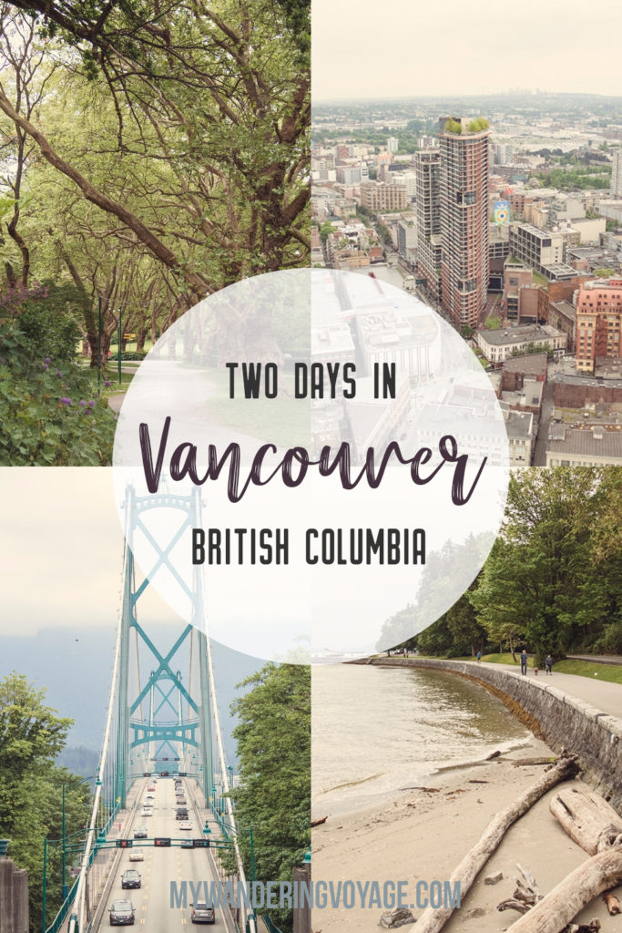 From urban eats to nature walks, Vancouver, Canada's western metropolis, is ready for you to explore. Take in Stanley Park and get to know Vancouver's neighbourhoods with this two-day itinerary. | My Wandering Voyage #Vancouver #BritishColumbia #Canada #travel #itinerary #Canadatravel