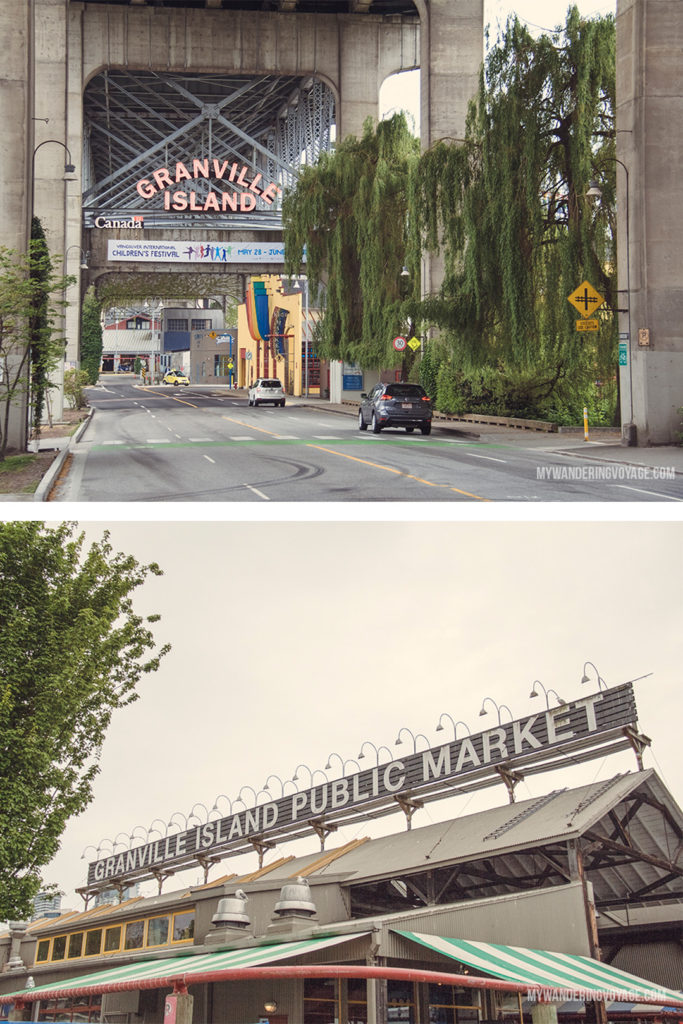 Granville Island | From urban eats to nature walks, Vancouver, Canada's western metropolis, is ready for you to explore. Take in Stanley Park and get to know Vancouver's neighbourhoods with this two-day itinerary. | My Wandering Voyage #Vancouver #BritishColumbia #Canada #travel #itinerary #Canadatravel