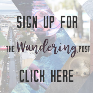 Sign up for the Wandering Post - a monthly newsletter all about travel | My Wandering Voyage