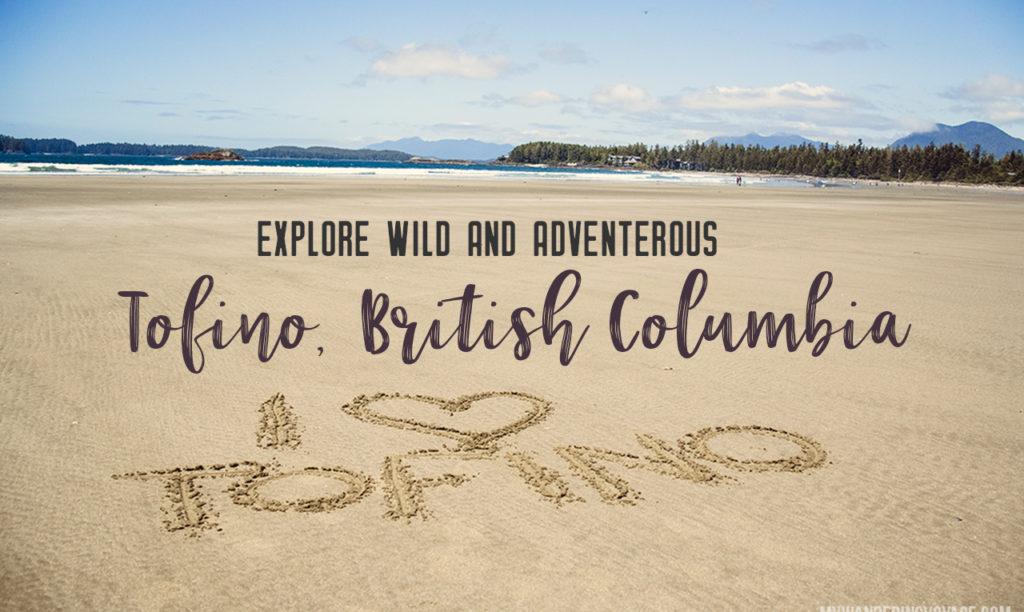 Visit wild Tofino, British Columbia