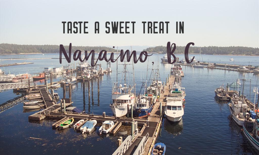Sweet dreams are made of this: Nanaimo, British Columbia