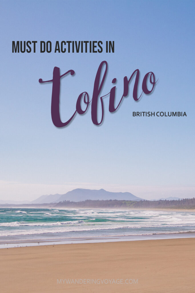 Explore the mighty and wild Tofino, British Columbia. This western coastal town on Vancouver Island is perfect for every adventurer. Try surfing or eat your way through town. #tofino #britishcolumbia #ExploreBC #exploreCanada