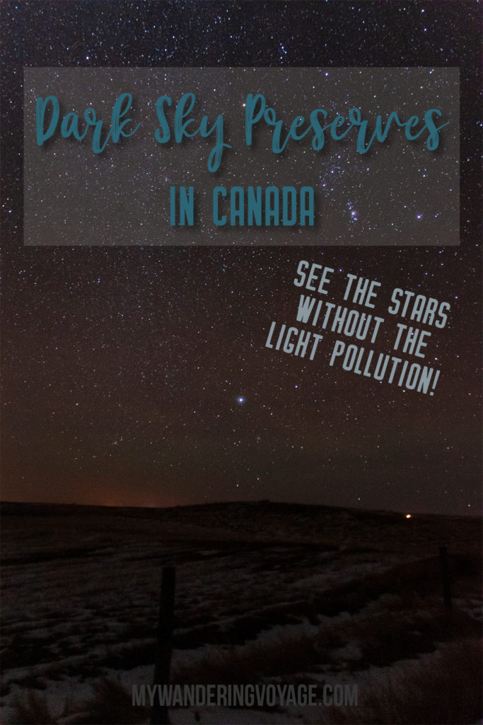 Have you ever stared up at the sky at night and tried to count all the stars you could see? With light pollution from cities, it can be hard to see those celestial beauties, but at Dark Sky Preserves in Canada, you can lose yourself in the tapestry of the night.   My Wandering Voyage #darksky #canada #travel