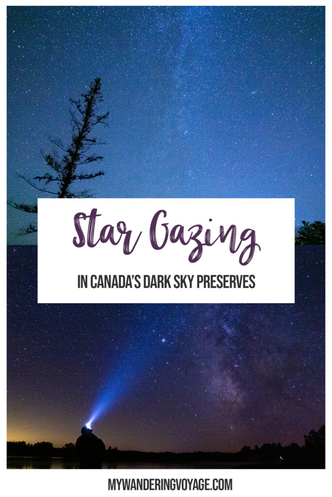 Have you ever stared up at the sky at night and tried to count all the stars you could see? With light pollution from cities, it can be hard to see those celestial beauties, but at Dark Sky Preserves in Canada, you can lose yourself in the tapestry of the night. | My Wandering Voyage #darksky #canada #travel