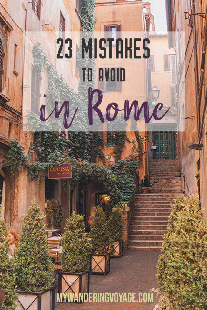 23 Mistakes to avoid in Rome | With these 23 mistakes to avoid in Rome, Italy, you'll be a seasoned traveller before you even land in the airport. | My Wandering Voyage travel blog #Rome #traveltips #travel #Italy