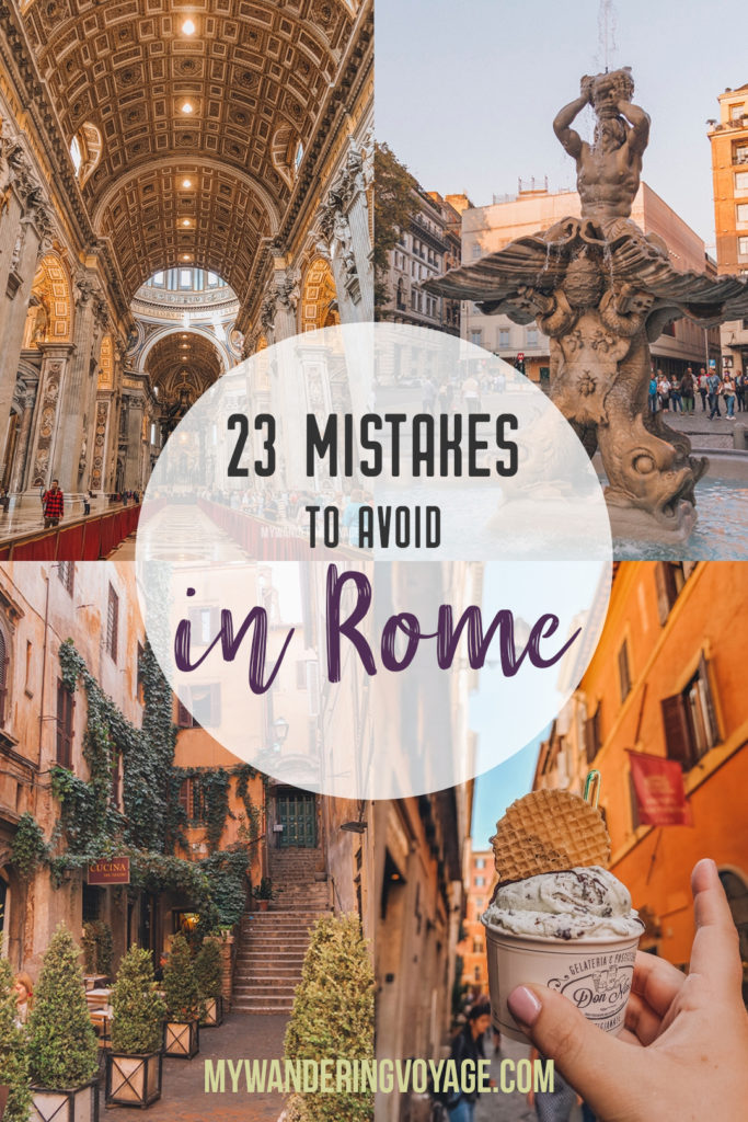 23 Mistakes to Avoid in Rome - With these 23 mistakes to avoid in Rome, Italy, you'll be a seasoned traveller before you even land in the airport. | My Wandering Voyage travel blog #Rome #traveltips #travel #Italy
