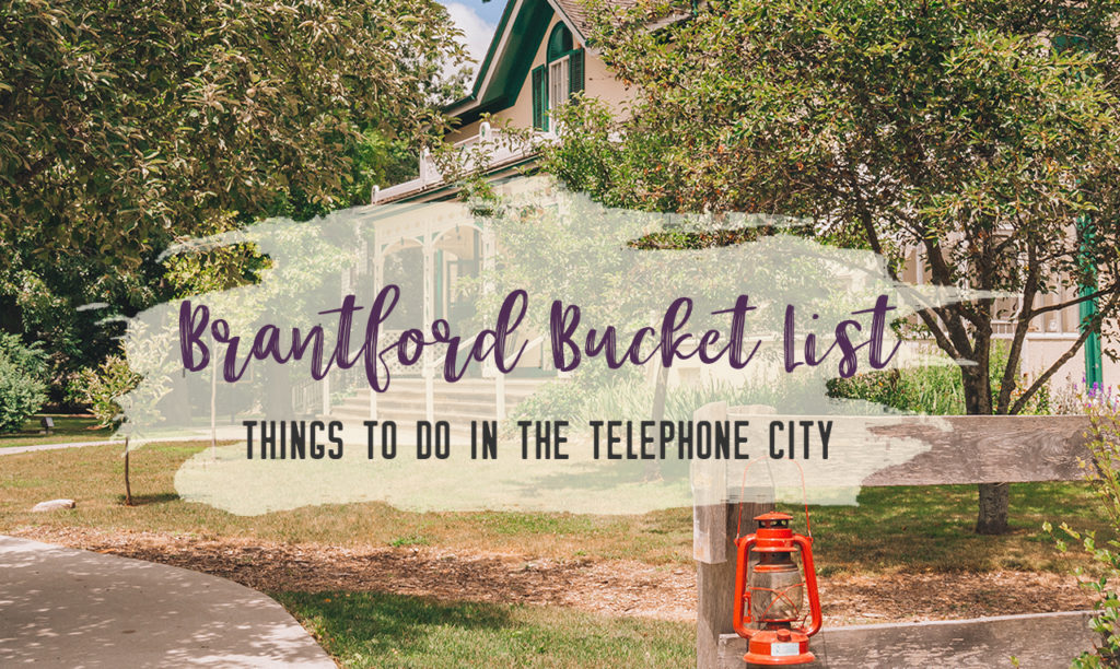 Brantford Bucket List – the best things to do in Brantford all year round