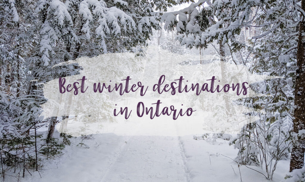 Best winter destinations in Ontario for a cozy weekend