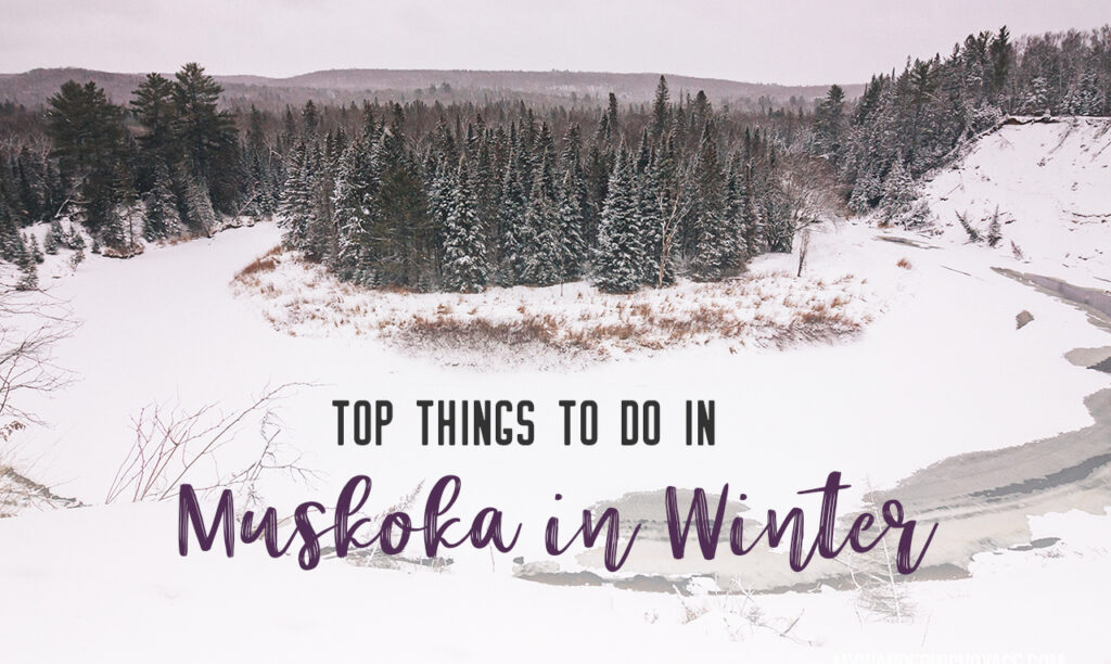 Top Things to do in Muskoka in Winter