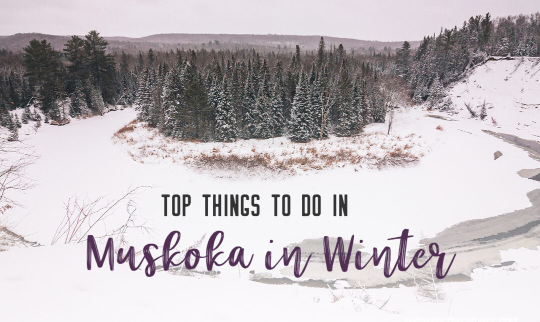 With so many amazing things to do in Muskoka in Winter, like snowshoeing, ice skating and skiing, you'll never have a dull moment in this stunning and quintessentially Canadian landscape! #Muskoka #Ontario #Canada #travel
