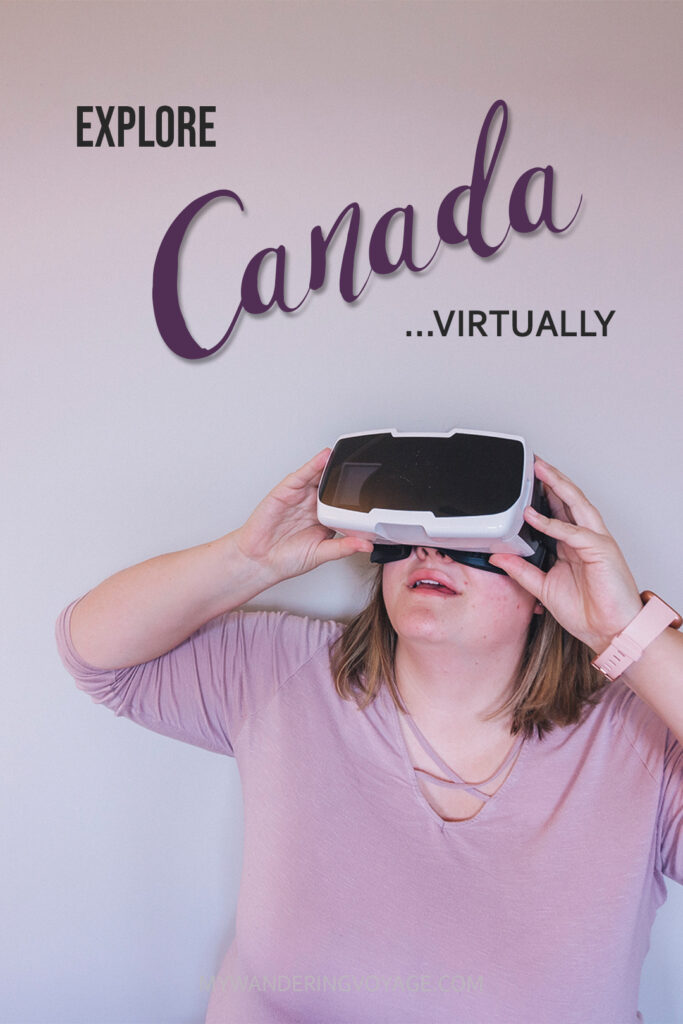 Stuck at home and dreaming of travelling Canada coast to coast to coast? Well, you can, with these seven ways to explore Canada virtually. | My Wandering Voyage travel blog #Travel #Canada #VirtualTravel