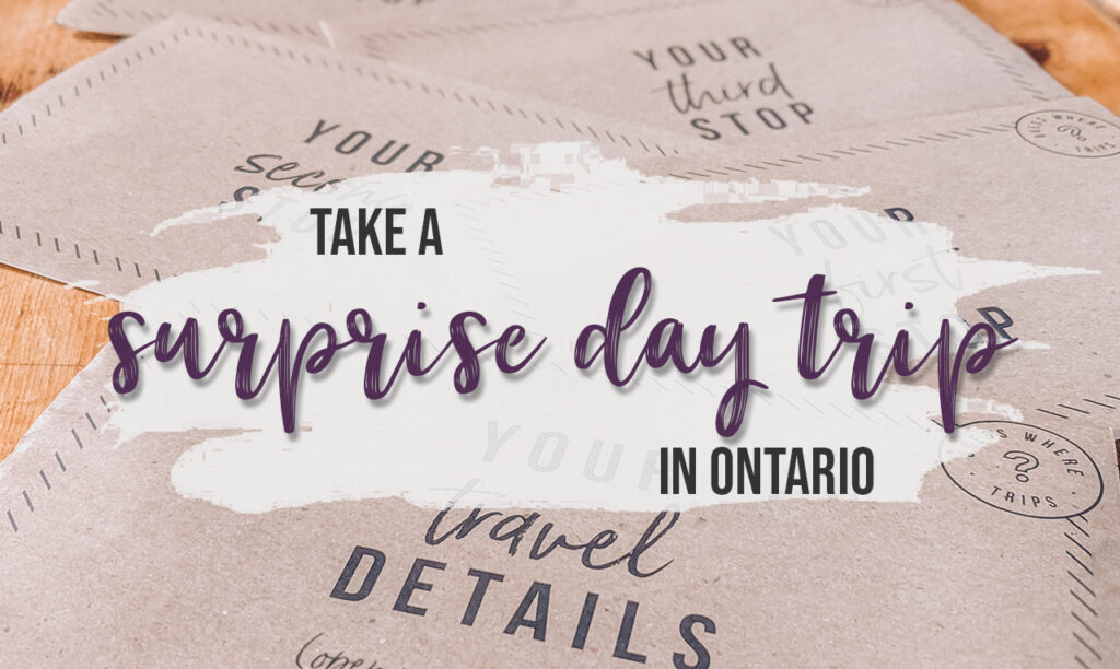 Take a surprise day trip in Ontario with Guess Where Trips