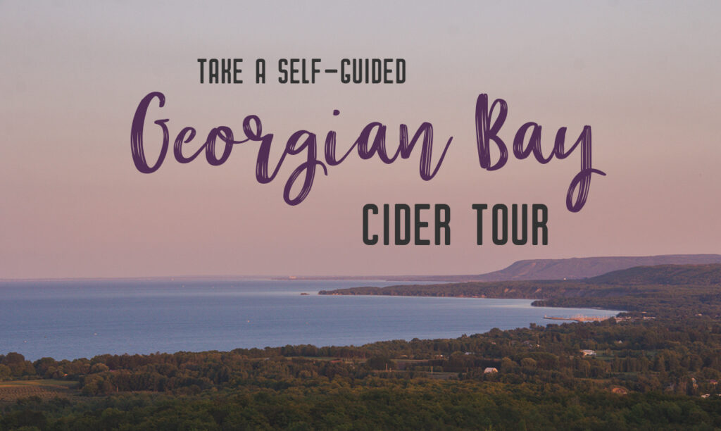 Ontario cider: Take a delicious self-guided Georgian Bay cider tour