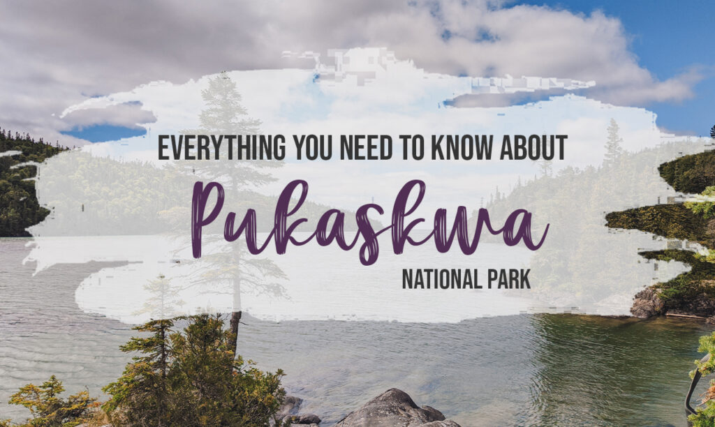 Everything you need to know about Pukaskwa National Park [+ hiking guide]
