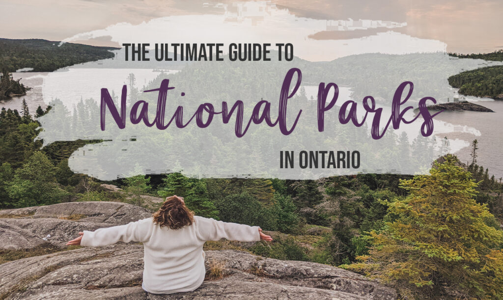 The Ultimate Guide to National Parks in Ontario