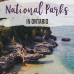 Discover pristine natural environments, incredible hiking and jaw-dropping vistas in the six national parks in Ontario. Bruce Peninsula National Park, Georgian Bay Islands National Park, Point Pelee National Park, Pukaskwa National Park, Rouge National Urban Park and Thousand Islands National Park. | The Ultimate Guide to National Parks in Ontario | My Wandering Voyage travel blog #travel #Ontario #Canada #BrucePeninsula #ThousandIslands #camping