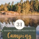Ontario's incredible landscapes were made for outdoor-lovers. With camping becoming an increasingly popular pastime in Ontario, this list helps you discover new places to go camping in Ontario. My Wandering Voyage travel blog #Ontario #Canada #Camping